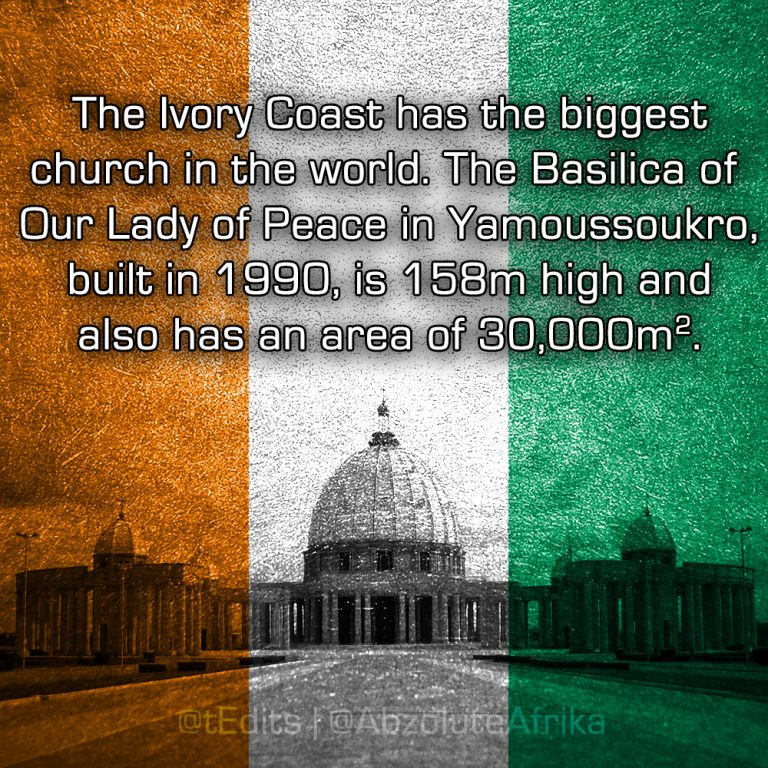 The Ivory Coast has the biggest church in the world. The Basilica of Our Lady of Peace in Yamoussoukro, built in 1990, is 158m high and also has an area of 30,000m².