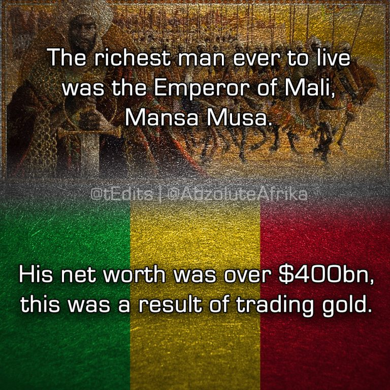 The richest man ever to live was the Emperor of Mali, Mansa Musa. His net worth was over $400bn, this was a result of trading gold.