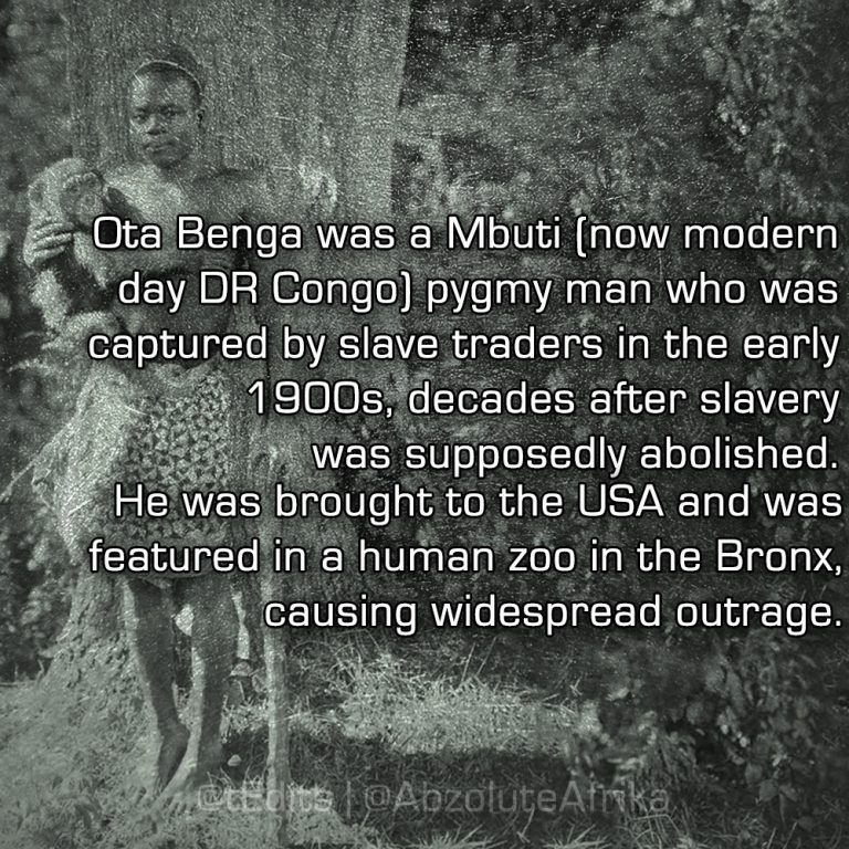 Ota Benga was a Mbuti (now modern day DR Congo) pygmy man who was captured by slave traders in the early 1900s, decades after slavery was supposedly abolished. He was brought to the USA and was featured in a human zoo in the Bronx, causing widespread outrage.