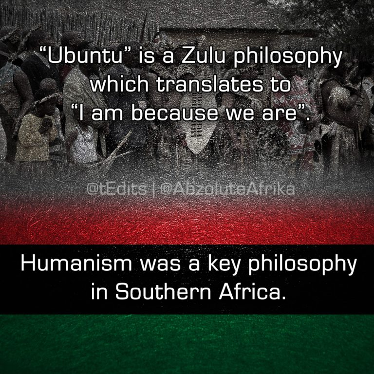 """""""Ubuntu"""" is a Zulu philosophy which translates to """"I am because we are"""". Humanism was a key philosophy in Southern Africa."""