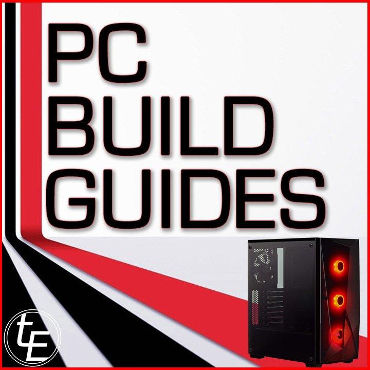 PC Build Guides